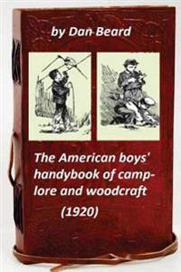 The American Boys' Handybook of Camp-Lore and Woodcraft (1920) (Original Version