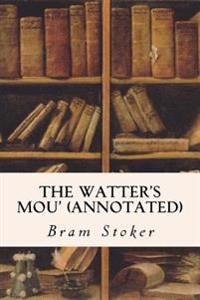 The Watter's Mou' (Annotated)