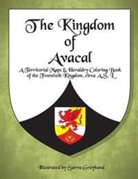 The Kingdom of Avacal: A Territorial Heraldry Coloring Book of the Twentieth Kingdom