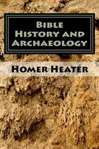 Bible History and Archaeology: An Outline