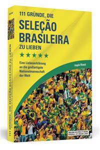 111 Gründe, die Seleção Brasileira zu lieben