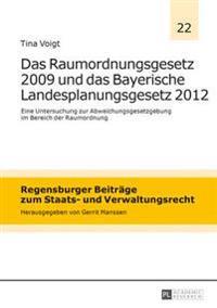 Das Raumordnungsgesetz 2009 Und Das Bayerische Landesplanungsgesetz 2012: Eine Untersuchung Zur Abweichungsgesetzgebung Im Bereich Der Raumordnung