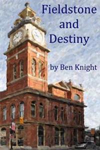 Fieldstone and Destiny