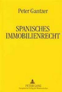 Spanisches Immobilienrecht: 9., Ueberarbeitete Auflage 2003