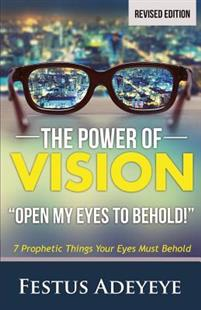 The Power of Vision: Open My Eyes to Behold