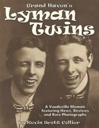 The Lyman Twins: Vaudeville Musical Comedy Duo