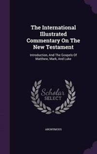 The International Illustrated Commentary on the New Testament