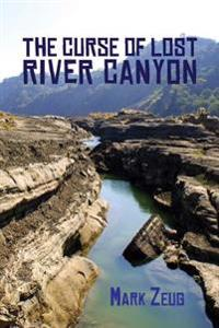 The Curse of Lost River Canyon