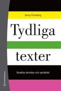 Tydliga texter - Snabba skrivtips och språkråd