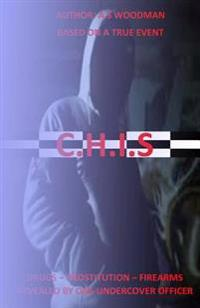C.H.I.S: Revealed by One Undercover Officer