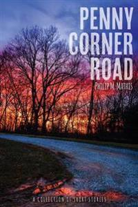 Penny Corner Road, a Collection of Short Stories