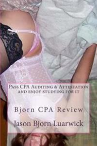 Bjorn CPA Review: Pass CPA's Audit & Attestation and Enjoy Studying for It: Newly Developed Psychological and Subconscious Mind Work App