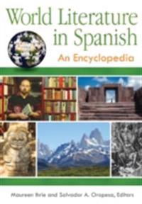 World Literature in Spanish: An Encyclopedia