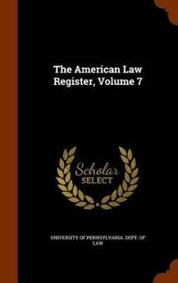 The American Law Register, Volume 7