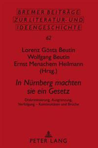 In Nuernberg Machten Sie Ein Gesetz: Diskriminierung, Ausgrenzung, Verfolgung - Kontinuitaeten Und Brueche- Politische Tagung Aus Anlass Der 75. Wiede