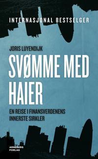 Svømme med haier; en reise i finansverdenens innerste sirkler - Joris Luyendijk | Ridgeroadrun.org