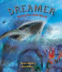 Dreamer: Saving Our Wild World