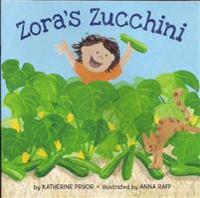 Zora's Zucchini (1 Hardcover/1 CD)