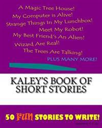 Kaley's Book of Short Stories