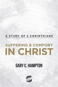Suffering & Comfort in Christ: A Study of 2 Corinthians