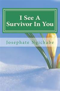 I See a Survivor in You: Your Escape Is in God