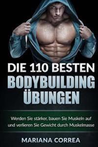 Die 110 Besten Bodybuilding Uebungen: Werden Sie Starker, Bauen Sie Muskeln Auf Und Verlieren Sie Gewicht Durch Muskelmasse