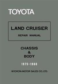 Toyota Land Cruiser Repair Manual - Chassis & Body - 1975-1980