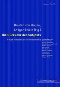 Die Rueckkehr Des Subjekts: Neues Autorenkino in Der Romania