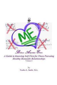 Before Anyone Else: A Guide to Knowing Self First for Those Pursuing Healthy Romantic Relationships