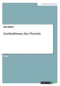 Zen-Buddhismus. Eine Ubersicht