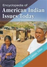 Encyclopedia of American Indian Issues Today [2 Volumes]