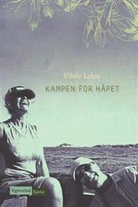 Kampen for håpet - Vibeke Lohne | Inprintwriters.org