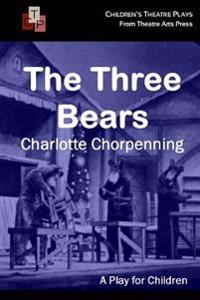 The Three Bears: A Play for Children
