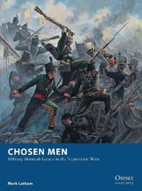 Chosen Men: Military Skirmish Games in the Napoleonic Wars