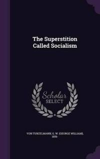 The Superstition Called Socialism