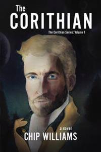 The Corithian: The Corithian Series: Volume 1