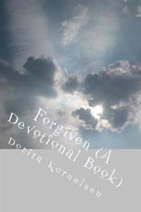 Forgiven (a Devotional Book)