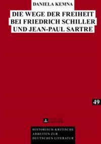 Die Wege Der Freiheit Bei Friedrich Schiller Und Jean-Paul Sartre