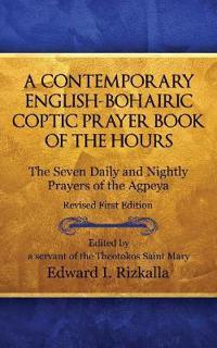 A Contemporary English-Bohairic Coptic Prayer Book of the Hours