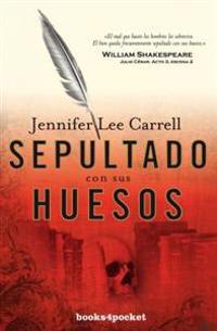 Sepultado Con Sus Huesos = Interred with Their Bones