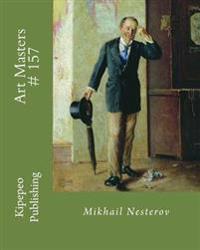 Art Masters # 157: Mikhail Nesterov