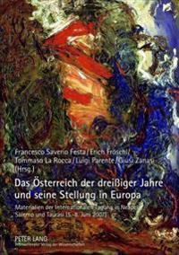 Das Oesterreich Der Dreiiger Jahre Und Seine Stellung in Europa: Materialien Der Internationalen Tagung in Neapel, Salerno Und Taurasi (5.-8. Juni 200