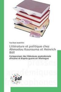 Litterature Et Politique Chez Ahmadou Kourouma Et Heinrich Boll