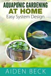 Aquaponic Gardening at Home: Easy System Design Kindle