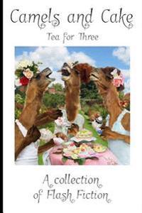 Camels and Cake: Tea for Three