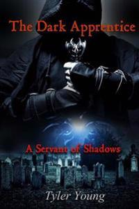 The Dark Apprentice: Servant of Shadows