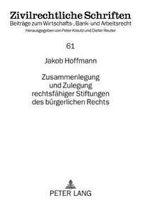 Zusammenlegung Und Zulegung Rechtsfaehiger Stiftungen Des Buergerlichen Rechts