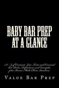 Baby Bar Prep at a Glance: A - Z of Contracts Law Torts and Criminal Law Rules, Definitions and Examples Plus Bonus Multi Choice Questions