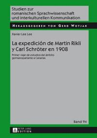 """La Expedición de Martin Rikli y Carl Schroeter En 1908: Primer """"viaje de Estudios"""" del Ámbito Germanoparlante a Canarias"""