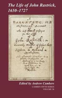 The Life of John Rastrick, 1650-1727